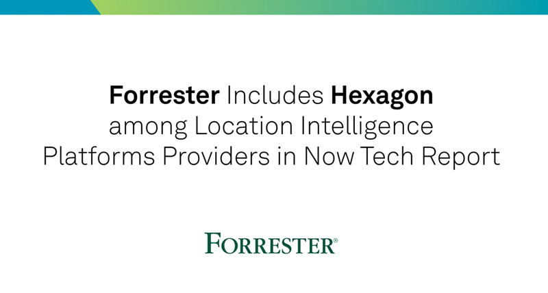 Forrester names Hexagon to location intelligence platforms segment